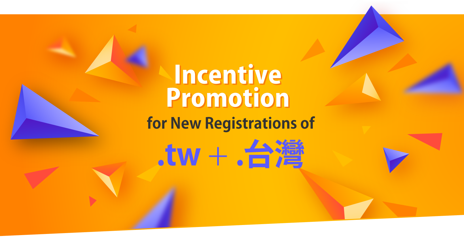 Incentive Promotion for New Registrations of .tw+.台灣